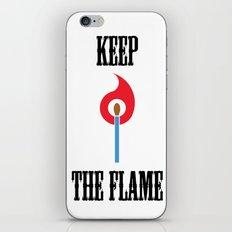 Keep the Flame iPhone Skin