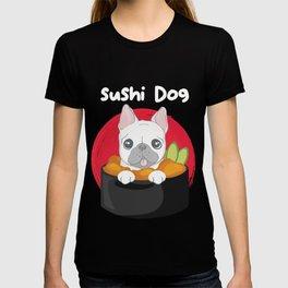 Japanese Dish Nihon Foodies Animals Puppy Pets Gift Funny Sushi Dog T-shirt