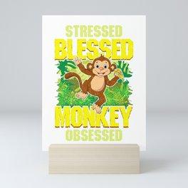 Cute & Funny Cute Stressed Blessed Monkey Obsessed Mini Art Print