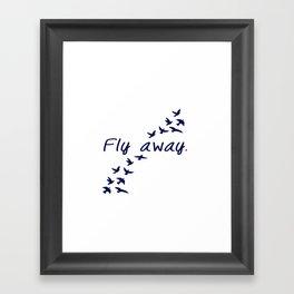 Fly Away. Framed Art Print