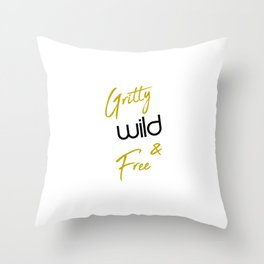 Gritty Wild and Free Fearless Spirit Throw Pillow
