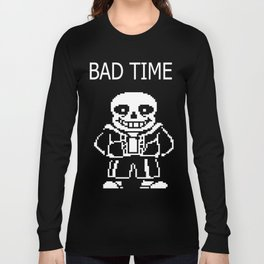 Sans - Bad Time Long Sleeve T-shirt