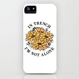 in trench i'm not alone iPhone Case
