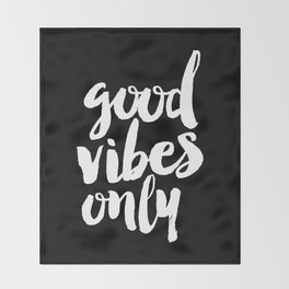 Good Vibes Only black and white monochrome typography poster design bedroom wall art home decor Throw Blanket