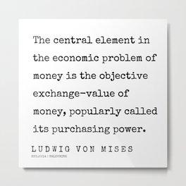 36   | 200410 | Ludwig Von Mises Quotes Metal Print