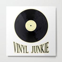 Vinyl Junkie Metal Print