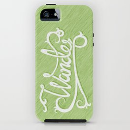 Not All Who Wander... iPhone Case