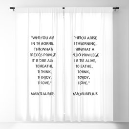 Stoic Philosophy Quote - Marcus Aurelius - What a precious privilege it is to be alive Blackout Curtain