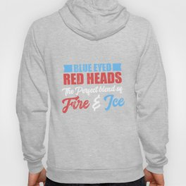 Blue Eyed Redhead The perfect blend of fire & ice Tshirt Hoody