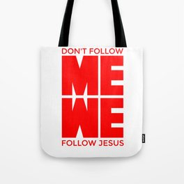 DON'T FOLLOW ME, WE FOLLOW JESUS TSHIRT FOR CHRISTIAN LOVER TEES by octerson Tote Bag
