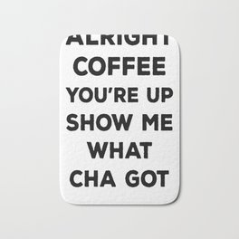 ALRIGHT COFFEE YOU_RE UP T-SHIRT Bath Mat