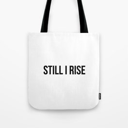 Still i rise Tote Bag
