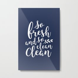 so fresh so clean clean / navy Metal Print