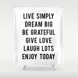 Live simply quote Shower Curtain