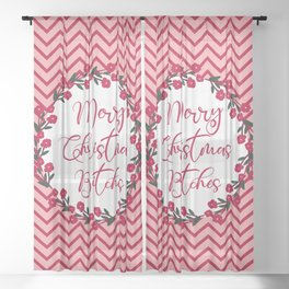 Merry Christmas Bitches, Funny Quote Sheer Curtain