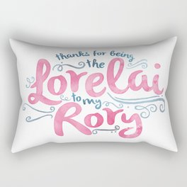 You're the Lorelai to My Rory Rectangular Pillow