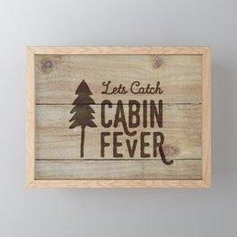 Lets Catch Cabin Fever Framed Mini Art Print