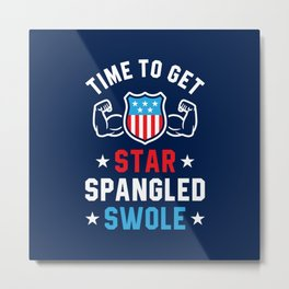 Time To Get Star Spangled Swole Metal Print