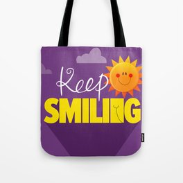 Keep smiling quote Tote Bag