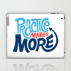 Practice Makes More Practice Laptop & iPad Skin