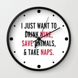 Drink Wine & Save Animals Funny Quote Wall Clock