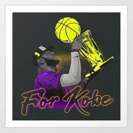THIS IS FOR YOU KB 24 Art Print