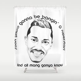 Maneo the Belter - And all mang gonya know Shower Curtain