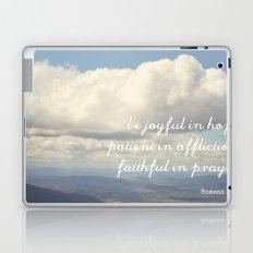 Be Joyful in Hope, Patient in Affliction, Faithful in Prayer [Bible Quote] Laptop & iPad Skin