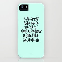 You Smell Like Pine Needles Brush Lettered Quote iPhone Case