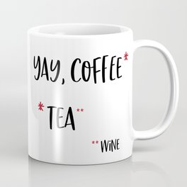 Yay Coffee* *Tea **Wine Coffee Mug