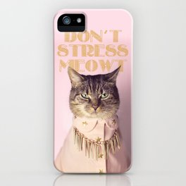 Don't Stress Meowt iPhone Case