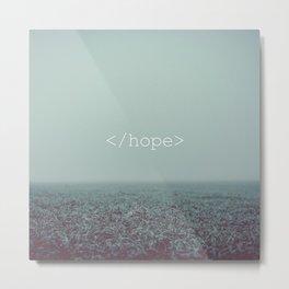 </hope> Metal Print