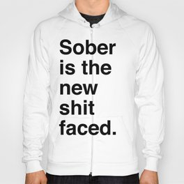 Sober is the new shit faced. Hoody