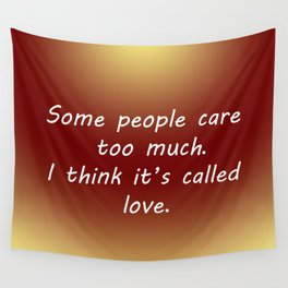 Care Too Much Wall Tapestry