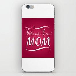 Thank you, mom iPhone Skin