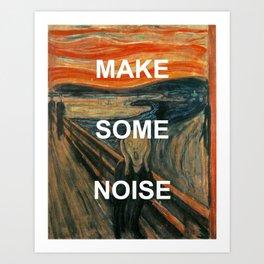 Make Some Scream Art Print