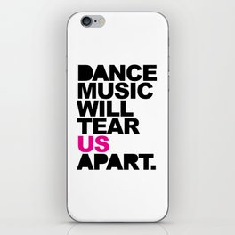 Dance Music Will Tear Us Apart Quote iPhone Skin