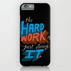 The Hard Work of Just Doing it. iPhone 6s Slim Case