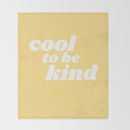 cool to be kind Throw Blanket