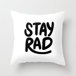 Stay Rad B&W Throw Pillow