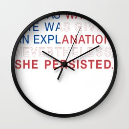 She Was Warned - Nevertheless She Persisted - Red White and Blue copy Wall Clock
