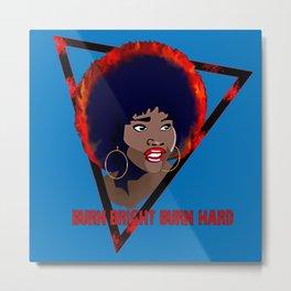 The Last Afro - Burn Bright Burn Hard Metal Print