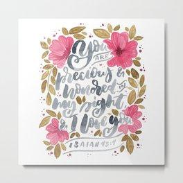 Isaiah 43:4 Metal Print