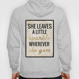 She Leaves a Little Sparkle Wherever She Goes Hoody