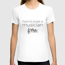 How to scare a musician T-shirt