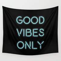 good vibes only Wall Tapestries featuring Good Vibes Only by Ink and Paint Studio