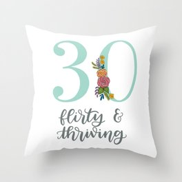 30 Flirty & Thriving Throw Pillow