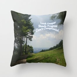 Look Deeper, Steady Progress, Don't Compromise! Throw Pillow
