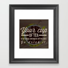 Your cup of tea — Inspirational Quote Framed Art Print