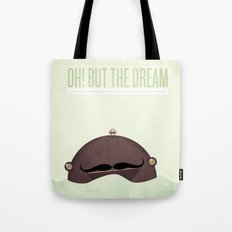 oh! but the dream it's not over... in fact, it has only just begun.  Tote Bag